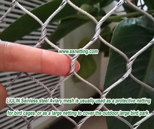 Sainless steel Aviary mesh is usually used as a protective netting for bird cages, or as a large netting to cover the outdoor large bird park.