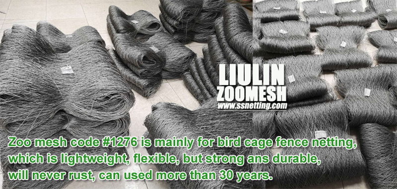 Zoo mesh code #1276 is mainly for bird cage fence netting, which is lightweight, flexible, but strong ans durable, will never rust, can used more than 30 years.